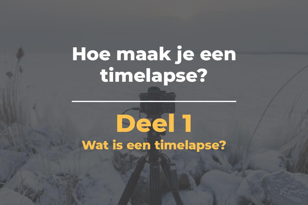 Wat is een timelapse?
