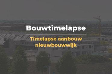Timelapse video's van aanbouw nieuwbouwwwijk in Zwolle